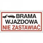 Znak BRAMA WJAZDOWA NIE ZASTAWIAĆ 704-05