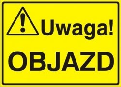 Znak UWAGA! Objazd P.Z. 319-09