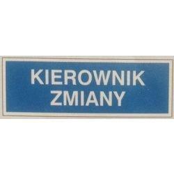 Znak KIEROWNIK ZMIANY 801-70 F.Z.