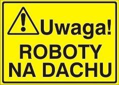 Znak Uwaga! Roboty na dachu P.Z. 319-02