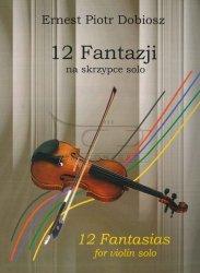 Dobiosz, Ernest Piotr: 12 Fantazji na skrzypce solo