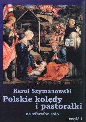 Szymanowski Karol, Polskie Kolędy i pastorałki na wibrafon/fortepian solo cz. 1