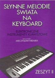 NIEMIRA M.: Słynne melodie świata na keyboard  z. 2
