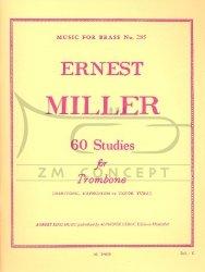 Miller Ernest: 60 Studies for Trombone (Baritone, Euphonium,Tenor Tuba)