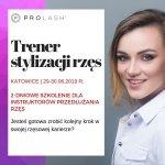Szkolenie TRENER PRZEDŁUŻANIA RZĘS + PRO Volume Expert - Katowice 29-30.06.2019  - REZERWACJA