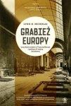 Grabież Europy. Losy dzieł sztuki w Trzeciej Rzeszy i podczas II wojny światowej