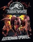 Jurassic World. Upadłe królestwo. Ilustrowana opowieść