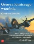 Geneza lotniczego września. Polska doktryna lotnicza i konstrukcje samolotów bojowych na tle wrogów i sojuszników 1926-1939