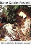 Dante Gabriel Rossetti. Wielka kolekcja sławnych malarzy, tom 36 płyta DVD