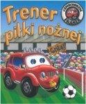 Trener piłki nożnej. Samochodzik Franek