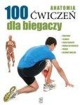 100 ćwiczeń dla biegaczy. Anatomia