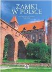 Zamki w Polsce. Najpiękniejsze polskie twierdze