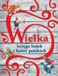 Wielka księga bajek i baśni polskich