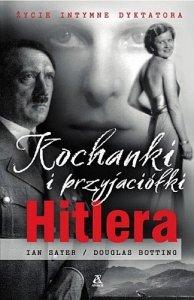 Kochanki i przyjaciółki Hitlera. Życie intymne dyktatora