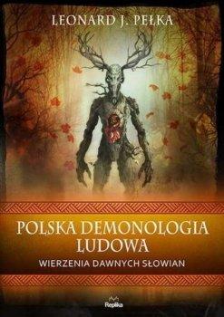 Polska demonologia ludowa. Wierzenia dawnych Słowian
