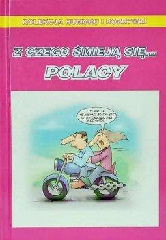 Z czego śmieją się... Polacy. Kolekcja humoru i rozrywki