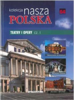 Teatry i opery, cz.1. Nasza Polska, tom 64