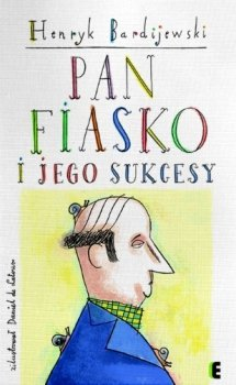 Pan Fiasko i jego sukcesy
