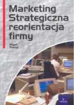 Marketing. Strategiczna reorientacja firmy