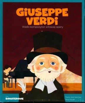 Giuseppe Verdi. Wielki kompozytor włoskiej opery. Moi bohaterowie