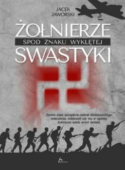 Żołnierze spod znaku wyklętej swastyki