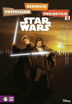 Star Wars. Przyklejam, dekoruję, projektuję. Świat Anakina i Obi-Wana