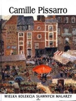 Camille Pissarro. Wielka kolekcja sławnych malarzy, tom 34 płyta DVD
