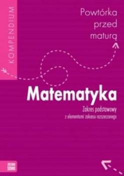 Matematyka. Powtórka przed maturą