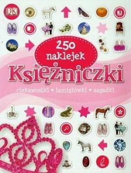 Księżniczki 250 naklejek: ciekawostki, łamigłówki, zagadki