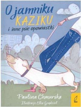 O jamniku Kaziku i inne psie opowiastki