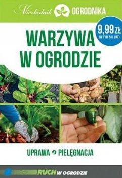 Warzywa w ogrodzie. Niezbędnik ogrodnika