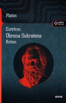 Eutyfron. Obrona Sokratesa. Kriton
