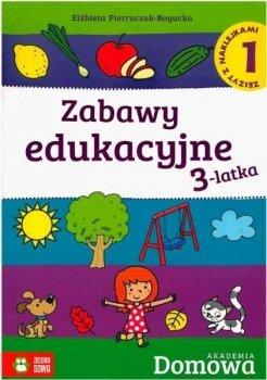 Zabawy edukacyjne 3-latka, zeszyt 1