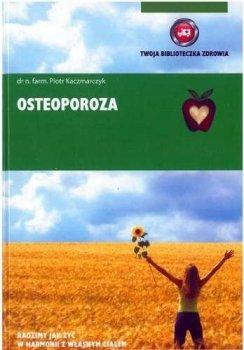 Osteoporoza. Twoja biblioteczka zdrowia