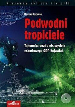 Podwodni tropiciele. Tajemnica wraku niszczyciela ORP Kujawiak