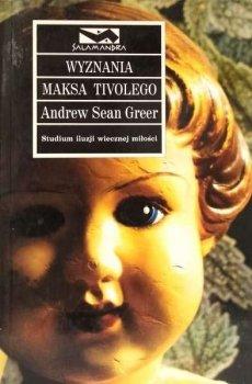 Wyznania Maksa Tivolego. Studium iluzji wiecznej miłości