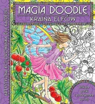Magia Doodle. Kraina elfów. Artystyczna kolorowanka dla każdego