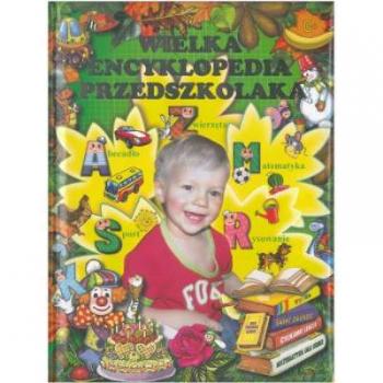 Wielka encyklopedia przedszkolaka