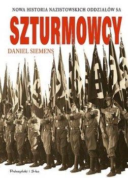 Szturmowcy. Nowa historia nazistowskich oddziałów S.A.