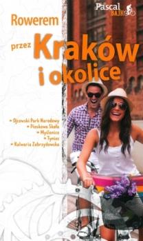 Rowerem przez Kraków i okolice. Paskal Bike