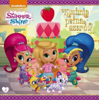 Shimmer i Shine 4. Kuchnia pełna czarów