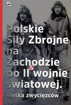 Polskie Siły Zbrojne na Zachodzie po II wojnie światowej. Klęska zwycięzców
