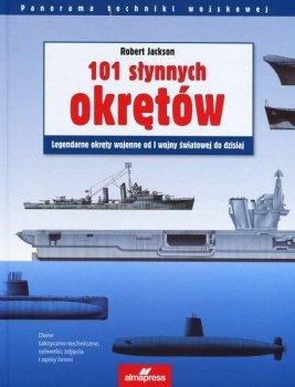 101 słynnych okrętów. Legendarne okręty wojennej od I wojny światowej do dzisiaj. Panorama Techniki Wojskowej.