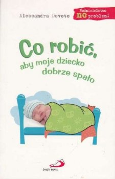 Co robić, aby moje dziecko dobrze spało
