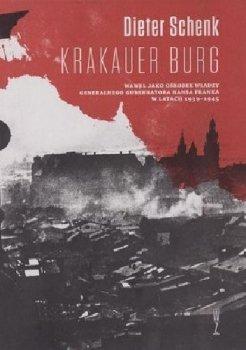 Krakauer Burg. Wawel jako ośrodek władzy Generalnego Gubernatota Hansa Franka w latach 1939-1945