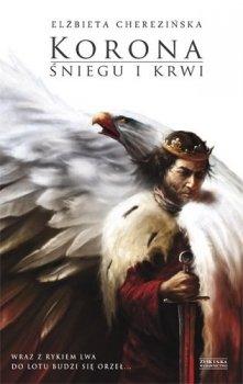 Korona śniegu i krwi. Odrodzone królestwo, tom 1