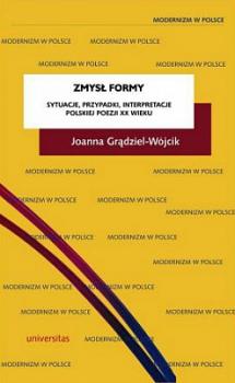 Zmysł formy. Sytuacje, przypadki, interpretacje polskiej poezji XX wieku
