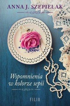 Wspomnienia w kolorze sepii. Saga małopolska, tom 2