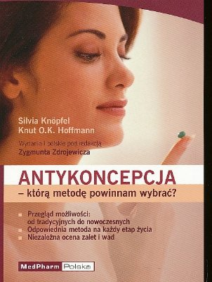 Antykoncepcja - którą metodę powinnam wybrać