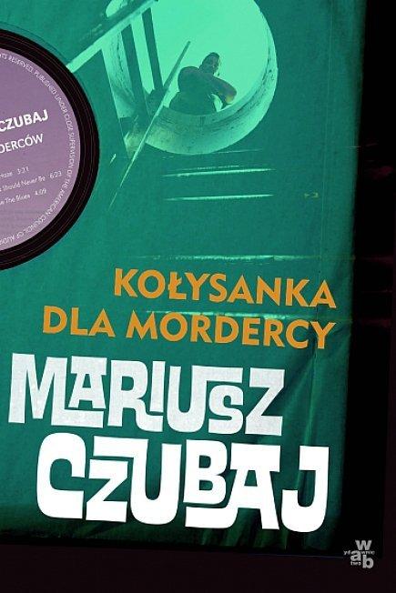 Kołysanka dla mordercy. Polski psychopata, tom 2
